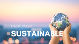 Brands who are sustainable